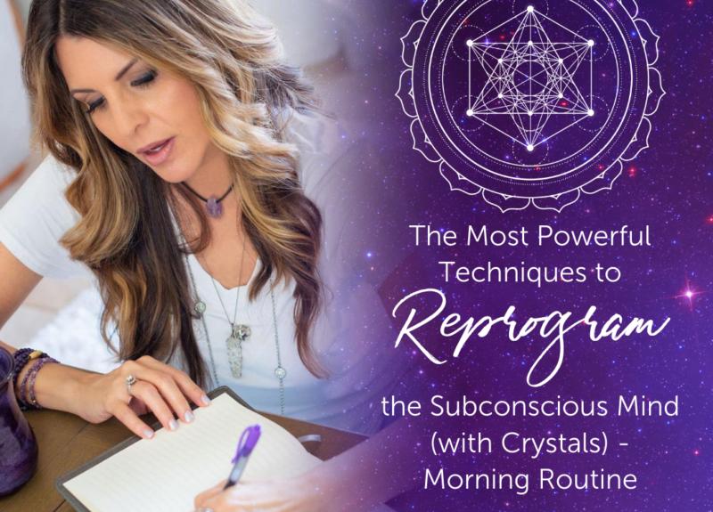Les techniques les plus puissantes pour reprogrammer l'esprit subconscient (avec des cristaux) – Routine matinale