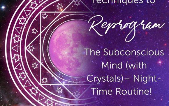4 techniques puissantes pour reprogrammer l'esprit subconscient (avec des cristaux) – Routine nocturne!