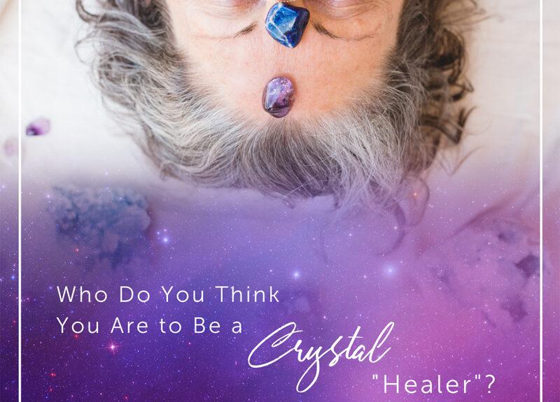 Qui pensez-vous être un «guérisseur» de cristal?